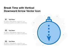 Break Time With Vertical Downward Arrow Vector Icon Ppt PowerPoint Presentation File Styles PDF
