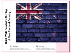 Brick Wall Painted With Flag Of New Zealand Country Ppt PowerPoint Presentation Diagram Ppt PDF