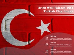 Brick Wall Painted With Turkish Flag Design Ppt PowerPoint Presentation File Master Slide PDF