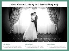 Bride Groom Dancing On Their Wedding Day Ppt PowerPoint Presentation Model Display PDF