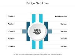 Bridge Gap Loan Ppt Powerpoint Presentation Infographics Show Cpb
