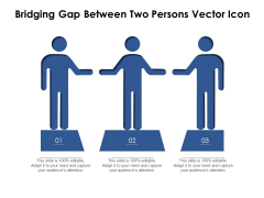 Bridging Gap Between Two Persons Vector Icon Ppt PowerPoint Presentation Icon Slides PDF