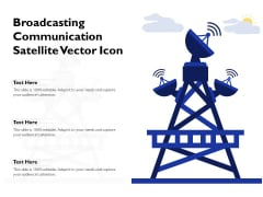 Broadcasting Communication Satellite Vector Icon Ppt PowerPoint Presentation Pictures Sample PDF