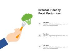 Broccoli Healthy Food Vector Icon Ppt PowerPoint Presentation Icon Slides PDF