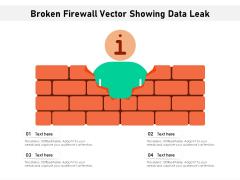 Broken Firewall Vector Showing Data Leak Ppt PowerPoint Presentation Gallery Demonstration PDF