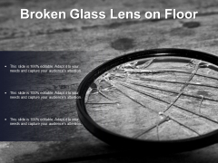 Broken Glass Lens On Floor Ppt PowerPoint Presentation Professional Designs