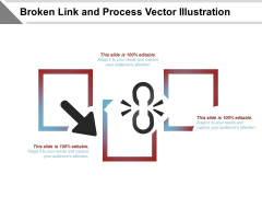 Broken Link And Process Vector Illustration Ppt PowerPoint Presentation Styles Design Ideas PDF