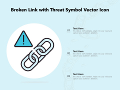 Broken Link With Threat Symbol Vector Icon Ppt PowerPoint Presentation File Format PDF