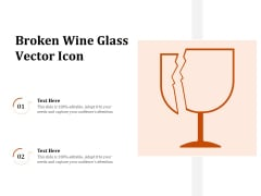 Broken Wine Glass Vector Icon Ppt PowerPoint Presentation File Graphics Pictures PDF