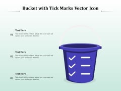 Bucket With Tick Marks Vector Icon Ppt PowerPoint Presentation Model Information PDF