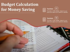 Budget Calculation For Money Saving Ppt PowerPoint Presentation Gallery Skills PDF