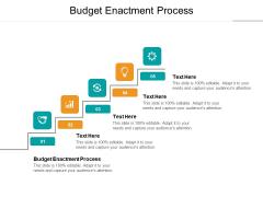 Budget Enactment Process Ppt PowerPoint Presentation Outline Clipart Images Cpb