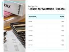 Budget For Request For Quotation Proposal Ppt PowerPoint Presentation Visual Aids Infographics