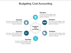 Budgeting Cost Accounting Ppt PowerPoint Presentation File Information Cpb
