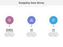 Budgeting Save Money Ppt PowerPoint Presentation Show Visual Aids Cpb