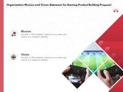 Build A Gaming Computer Organization Mission And Vision Statement For Gaming Product Building Proposal Slides PDF