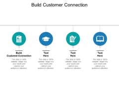 Build Customer Connection Ppt PowerPoint Presentation Icon Format Cpb Pdf