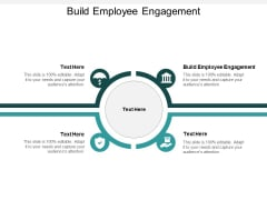 Build Employee Engagement Ppt PowerPoint Presentation File Tips Cpb