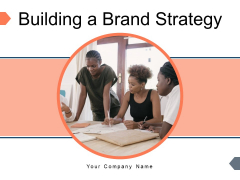Building A Brand Strategy Location Target Ppt PowerPoint Presentation Complete Deck