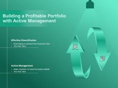 Building A Profitable Portfolio With Active Management Ppt PowerPoint Presentation File Formats PDF