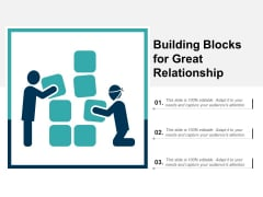Building Blocks For Great Relationship Ppt PowerPoint Presentation File Layout Ideas