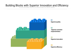 Building Blocks With Superior Innovation And Efficiency Ppt PowerPoint Presentation File Model PDF