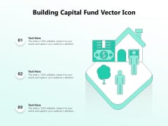 Building Capital Fund Vector Icon Ppt PowerPoint Presentation File Gridlines PDF