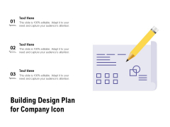 Building Design Plan For Company Icon Ppt PowerPoint Presentation File Gallery PDF