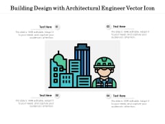Building Design With Architectural Engineer Vector Icon Ppt PowerPoint Presentation File Diagrams PDF