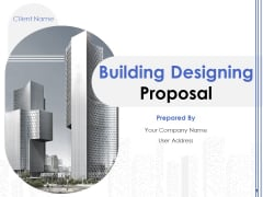 Building Designing Proposal Ppt PowerPoint Presentation Complete Deck With Slides