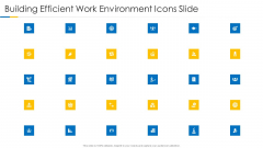 Building Efficient Work Environment Icons Slide Ppt Layouts Background PDF