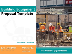 Building Equipment Proposal Template Ppt PowerPoint Presentation Complete Deck With Slides