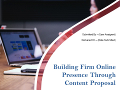 Building Firm Online Presence Through Content Proposal Ppt PowerPoint Presentation Complete Deck With Slides