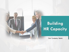 Building HR Capacity Ppt PowerPoint Presentation Complete Deck With Slides