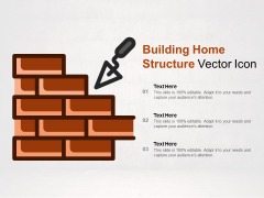 Building Home Structure Vector Icon Ppt PowerPoint Presentation File Example