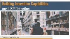 Building Innovation Capabilities And USP Detection Ppt PowerPoint Presentation Complete Deck With Slides