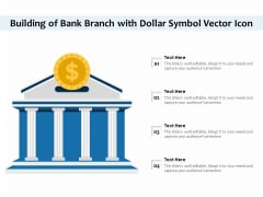 Building Of Bank Branch With Dollar Symbol Vector Icon Ppt PowerPoint Presentation Gallery Slides PDF