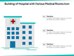 Building Of Hospital With Various Medical Rooms Icon Ppt PowerPoint Presentation File Example Topics PDF