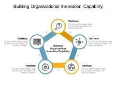 Building Organizational Innovation Capability Ppt PowerPoint Presentation Pictures Master Slide Cpb