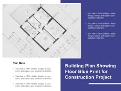 Building Plan Showing Floor Blue Print For Construction Project Ppt PowerPoint Presentation Portfolio Brochure PDF