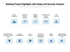 Building Project Highlights With Safety And Security Features Ppt PowerPoint Presentation Slides Display PDF