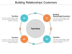 Building Relationships Customers Ppt PowerPoint Presentation Gallery Graphic Tips Cpb