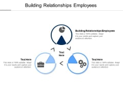Building Relationships Employees Ppt PowerPoint Presentation Inspiration Gridlines Cpb