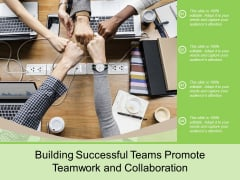 Building Successful Teams Promote Teamwork And Collaboration Ppt Powerpoint Presentation Layouts Show