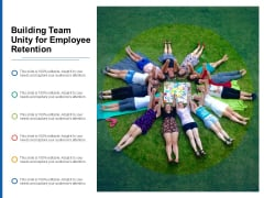 Building Team Unity For Employee Retention Ppt PowerPoint Presentation Professional Layout Ideas