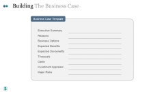 Building The Business Case Ppt PowerPoint Presentation Designs