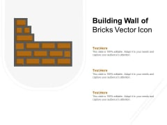 Building Wall Of Bricks Vector Icon Ppt PowerPoint Presentation Infographics Portfolio