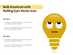 Bulb Emoticon With Rolling Eyes Vector Icon Ppt PowerPoint Presentation File Inspiration PDF