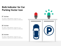 Bulb Indicator For Car Parking Vector Icon Ppt PowerPoint Presentation File Outfit PDF