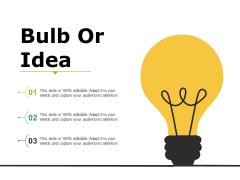 Bulb Or Idea Ppt PowerPoint Presentation Gallery Skills